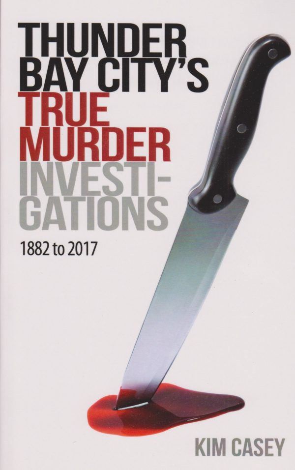 The city of Thunder Bay has received a lot of negative attention lately, due to its high number of homicides. Even more troubling is the fact that this isn't an isolated incident. There have been many years throughout Thunder Bay's troubled history, where there's been an excessive amount of senseless deaths at the hands of murderous people. This book, the first of its kind, looks into the investigations that resulted in murder, manslaughter and infanticide charges from 1882 to 2017, in the area now known as Thunder Bay City.