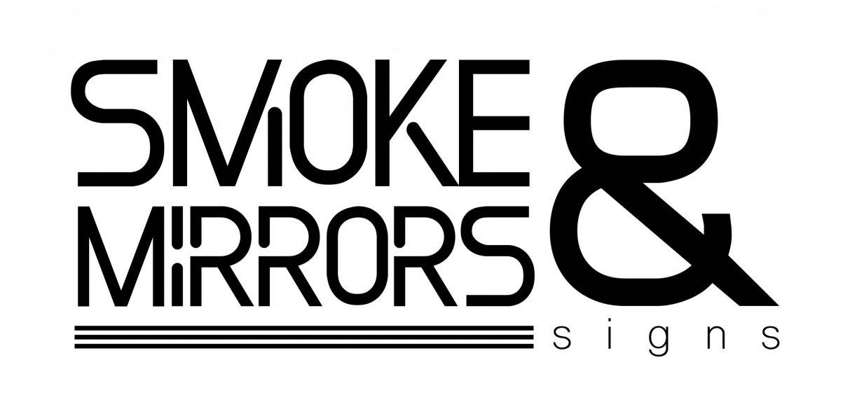 Smoke & Mirrors Signs
